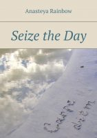 Seize theday