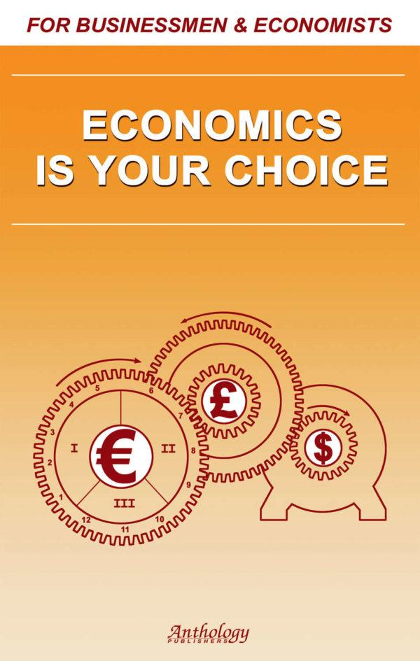 Economics Is Your Choice