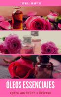 Óleos Essenciais Para Sua Saúde E Beleza