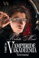 Verevanne. Vampiiride akadeemia 4. raamatu 1. osa