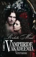 Verevanne. Vampiiride akadeemia 4. raamatu 2. osa