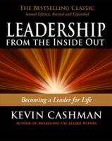 Leadership from the Inside Out. Becoming a Leader for Life